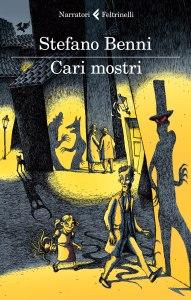 Cari mostri - Benni - La Bibliothèque italienne