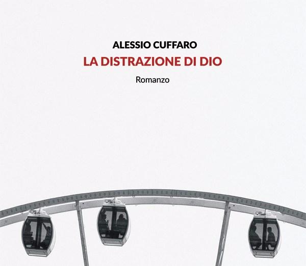La distrazione di Dio - Alessio Cuffaro - La Bibliothèque italienne