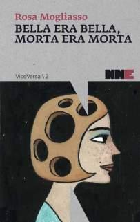 Bella era bella morta era morta, Rosa Mogliasso - La Bibliothèque italienne