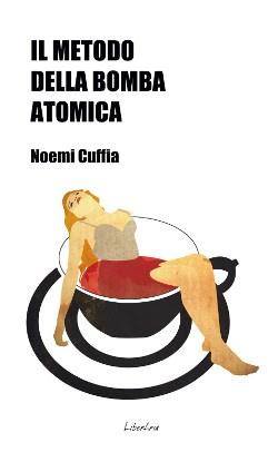 IL metodo della bomba atomica, Noemi Cuffia - La Bibliotèque italienne