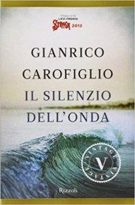 Il silenzio dell'onda, Carofiglio - La Bibliothèque italienne