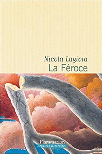 La Féroce - Lagioia - La Bibliothèque italienne
