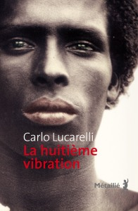 La huitième vibration, Carlo Lucarelli - La Bibliothèque italienne