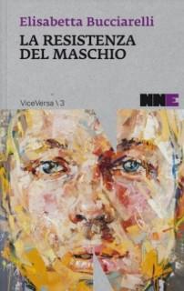La resistenza del maschio, Elisabetta Bucciarelli - La Bibliothèque italienne