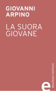 La suora giovane, Arpino - La Bibliothèque italienne
