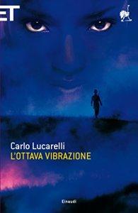 L'ottava vibrazione, Carlo Lucarelli - La Bibliothèque italienne