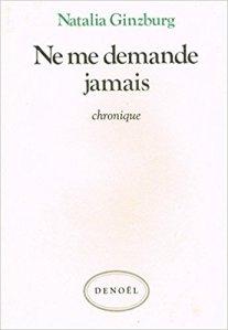 Natalie Ginzburg, Ne demande jamais - La Bibliothèque italienne