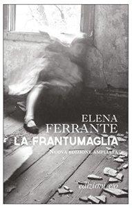 La frantumaglia, Elena Ferrante - La Bibliothèque italienne