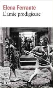 L'amie prodigeuse, Elena Ferrante - La Bibliothèque italienne