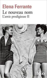 Le nouveau nom, Elena Ferrante - La Bibliothèque italienne
