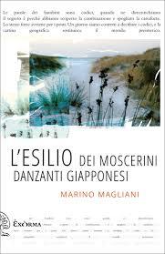 L'esilio dei moscerini danzanti giapponesi, Marino Magliani - La Bibliothèque italienne