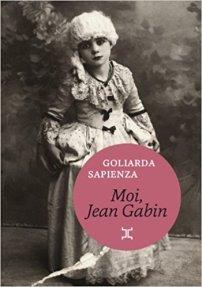 Moi Jean Gabin, Goliarda Sapienza - La Bibliothèque italienne