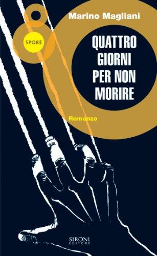 Quattro giorni per non morire, Marino Magliani – La Bibliothèqueitalienne