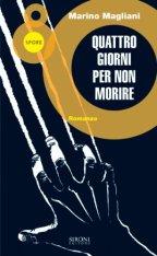 Quattro giorni per non morire, Marino Magliani - La Bibliothèque italienne