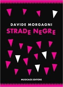 Strade negre, Davide Morgagni - La Bibliothèque italienne