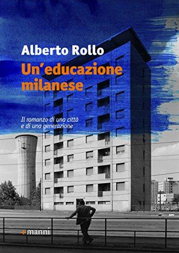 Un'educazione milanese, Rollo – La Bibliothèqueitalienne