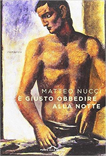 E giusto obbedire alla notte, Matteo Nucci- La Bibliothèque italienne