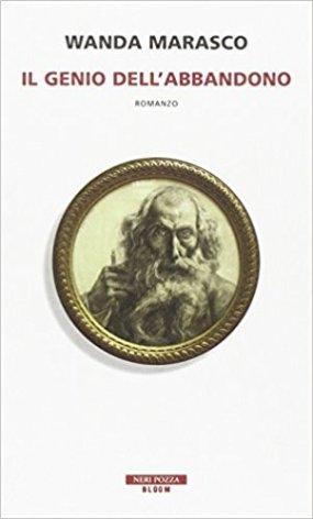 Il genio dell'abbandono, Wanda Marsasco - La Bibliothèque italienne
