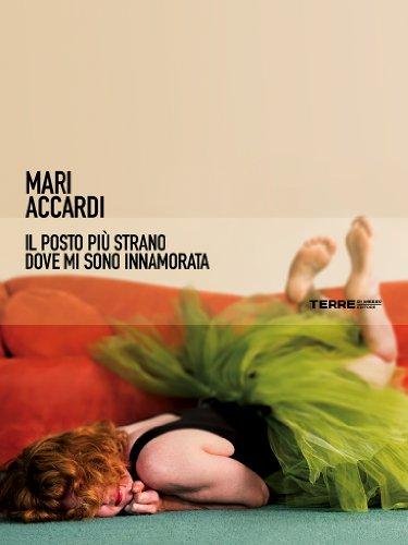 Il posto più strano dove mi sono innamorata, Mari Accardi - La Bibliothèque italienne