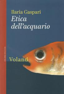 etica-dellacquario-ilaria-gaspari-voland