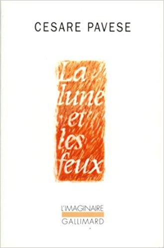 La lune et les feux, Cesare Pavese – La Bibliothèqueitalienne