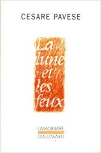 La lune et les feux, Cesare Pavese - La Bibliothèque italienne