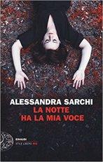La notte ha la mia voce, Alessandra Sarchi - La Bibliothèque italienne