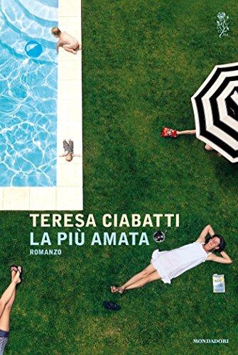 La più amata, teresa Ciabatti - La Bibliothèque italienne