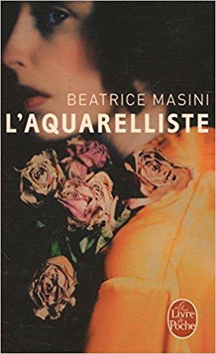 L'aquarelliste, Beatrice Masini - La Bibliothèque italienne