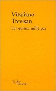 Les quinze mille pas, de Vitaliano Trevisan, La Bibliothèque italienne