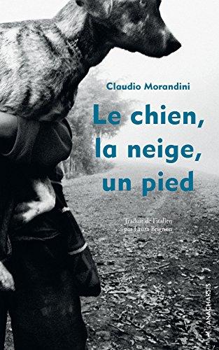 Le chien, la neige, un pied, Morandini - La Bibliothèque italienne