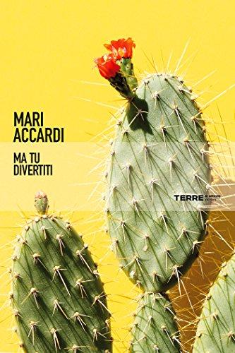 Ma tu divertiti, Mari Accardi, La Bibliothèque italienne