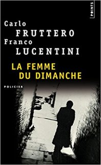 Fruttero Lucentini, La femme du dimanche-La Bibliothèque italienne