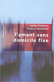 Fruttero Lucentini, L'amant sans domicile fixe-La Bibliothèque italienne