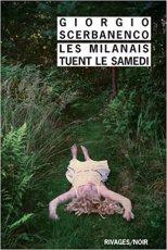 Giogio Scerbenico, Les milanais tuent le samedi - La Bibliothèque italienne