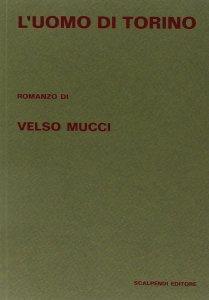 L'uomo di Torino, Velso Mucci, La Bibliothèque italienne