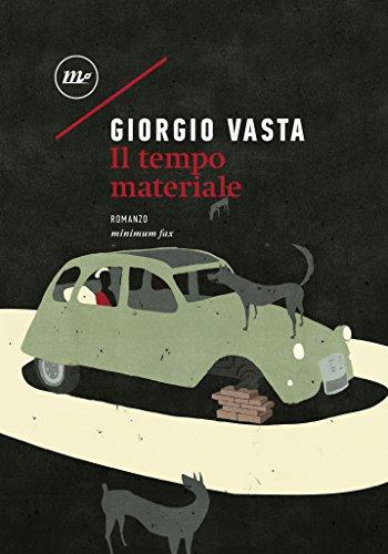 Il tempo materiale, Giorgio Vasta- La Bibliothèque italienne.jpg