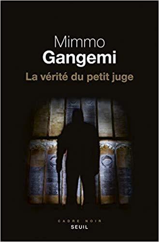 La vérité du petit juge, Mimmo Gangemi-La Bibliothèque italienne