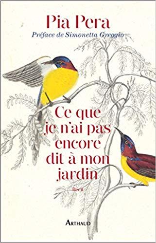 Ce que je n'ai pas encore dit à mon jardin , Pia Pera, La Bibliothèque italienne